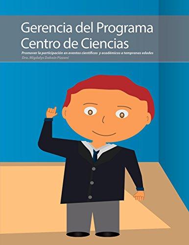Gerencia del Programa Centro de Ciencias: Promover la participación en eventos científicos y académicos a tempranas edades por Migdalys del Carmen  Daboin Pizzani