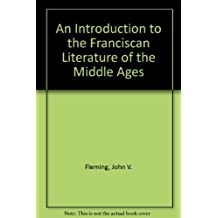 An Introduction to the Franciscan Literature of the Middle Ages by John V. Fleming (1977-07-30)