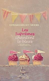 Les Suprêmes chantent le blues par Edward Kelsey Moore