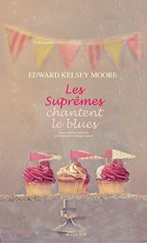 Les Suprêmes chantent le blues (Lettres anglo-américaines) par Edward kelsey Moore