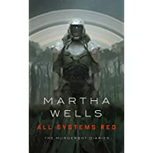 All Systems Red (Kindle Single) (The Murderbot Diaries)