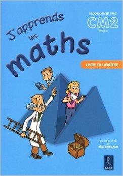 J'apprends les maths CM2 de Pierre Clerc ,François Lelièvre ,André Ouzoulias ( 26 mai 2010 )