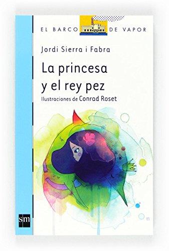 La princesa y el rey pez (Barco de Vapor Azul): Amazon.es