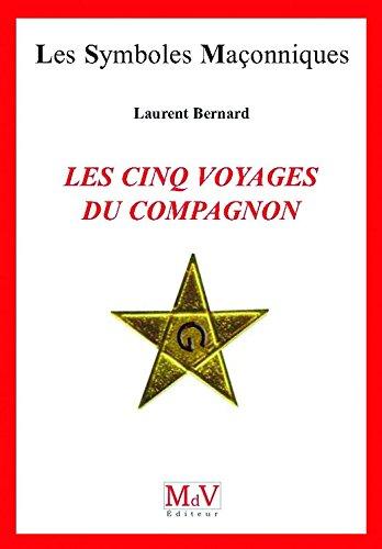 N.67 Les cinq voyages du compagnon (Symboles Maçonnique) par Laurent Bernard