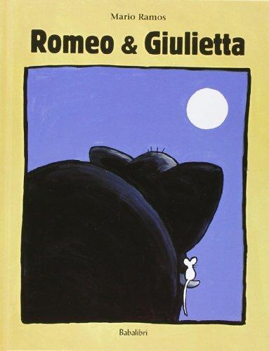 Romeo & Giulietta. Ediz. illustrata