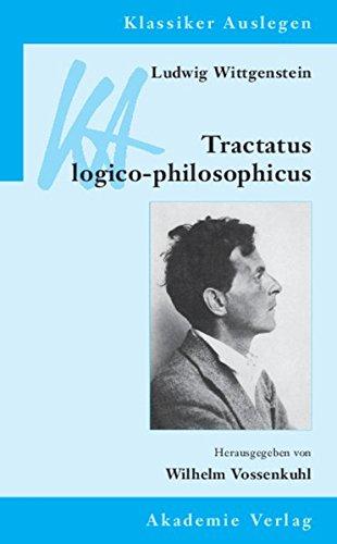 Ludwig Wittgenstein: Tractatus logicophilosophicus (Klassiker Auslegen, Band 10)
