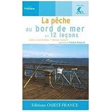 LA PECHE AU BORD DE MER EN 12 LECONS