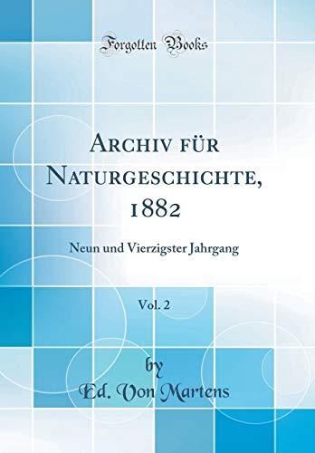 Archiv für Naturgeschichte, 1882, Vol. 2: Neun und Vierzigster Jahrgang (Classic Reprint)