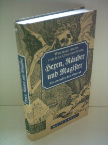 Hexen, Räuber und Magister. Ein preussischer Pitaval