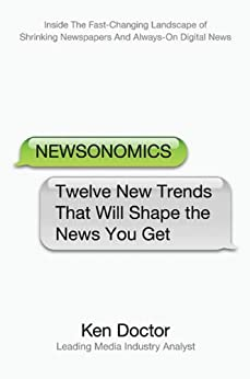Newsonomics: Twelve New Trends That Will Shape the News You Get (English Edition) de [Doctor, Ken]