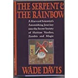 The Serpent and the Rainbow by Wade Davis (1986-05-27)