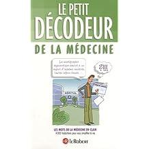 Le petit décodeur de la médecine : Les mots de la médecine en clair