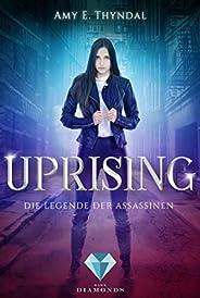 Uprising (Die Legende der Assassinen 1): Actionreiche Fantasy-Liebesgeschichte