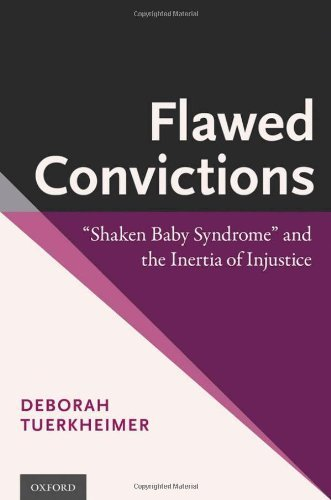 "Flawed Convictions: ""Shaken Baby Syndrome"" and the Inertia of Injustice 1st by Tuerkheimer, Deborah (2014) Hardcover"