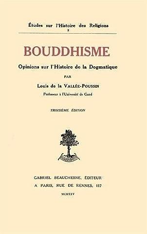 Bouddhisme : Opinions sur l'Histoire de la Dogmatique