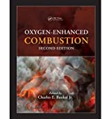 [ OXYGEN-ENHANCED COMBUSTION (INDUSTRIAL COMBUSTION) ] By Baukal, Charles E, Jr. ( Author ) ( 2013 ) { Hardcover }