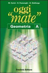 Oggi «mate». Geometria A-B-C. Con espansione online. Per la Scuola media