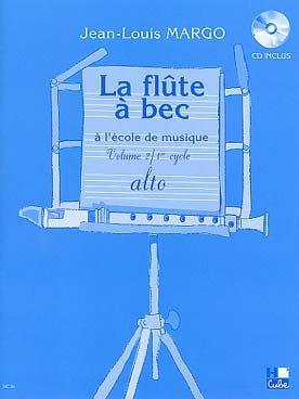 Partition : Flûte à Bec à l'Ecole de Musique (La) Alto - Flûte à bec - Volume 2 - Partition + CD par Margo J.L