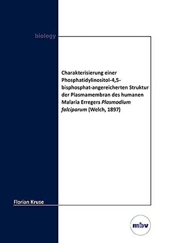 Charakterisierung einer Phosphatidylinositol-4,5-bisphosphat-angereicherten Struktur der Plasmamembran des humanen Malaria Erregers Plasmodium falciparum (Welch, 1897)