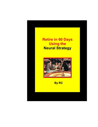 Retire in 60 Days Using the Neural Strategy (English Edition)