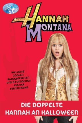 Hannah Montana - Die doppelte Hannah an Halloween: Inklusive coolen Ratgeberseiten und 8 Fotoseiten aus der - Christian Halloween-bücher