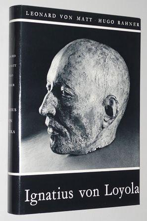 Matt, Leonard v./ Rahner SJ, Hugo: Ignatius von Loyola. 13.-16. Tsd. Echter, (1955). Gr.-8°. 335 S. mit 226 meist ganzseitigen Tiefdrucktafeln. Leinen. Schutzumschl.