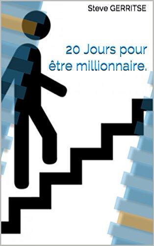 20 Jours pour être millionnaire. par Steve GERRITSE