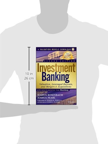 Investment Banking: Valuation, Leveraged Buyouts, and Mergers and Acquisitions + Valuation Models (Wiley Finance)