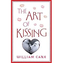 [The Art of Kissing] (By: William Cane) [published: May, 2010]