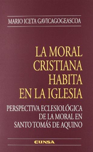 La moral cristiana habita en la Iglesia (Colección teológica) por Mario Iceta