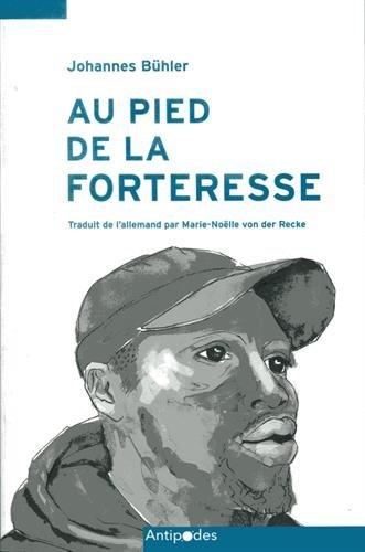 Au pied de la forteresse : Rencontres au Maroc, aux frontières de l'Europe
