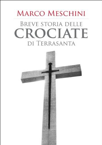 Breve storia delle crociate di Terrasanta
