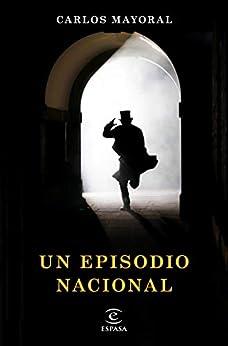Un episodio nacional eBook: Carlos Mayoral: Amazon.es