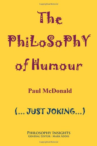 The Philosophy of Humour (Philosophy Insights)