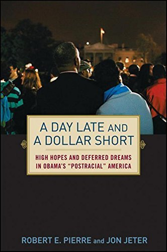 a-day-late-and-a-dollar-short-high-hopes-and-deferred-dreams-in-obamas-post-racial-america-by-jon-je