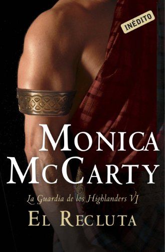 El recluta (La guardia de los Highlanders 6) por Monica McCarty