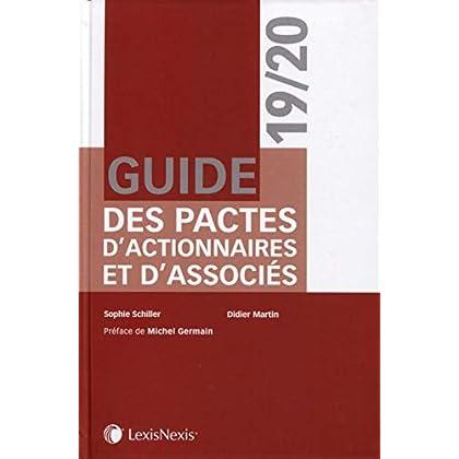 Guide des pactes d'actionnaires et d'associés 2019-2020: Préface de Michel Germain