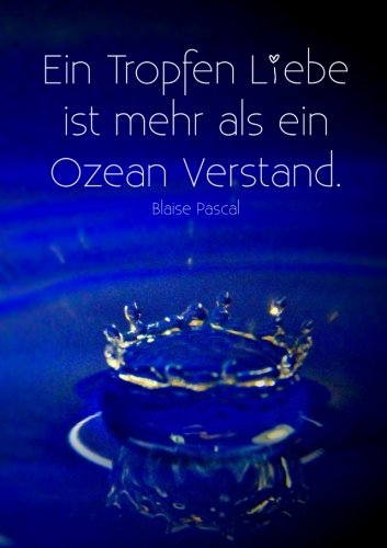 """Notizbuch DIN A5 kariert """"Ein Tropfen Liebe ist mehr als ein Ozean Verstand."""" Blaise Pascal"""