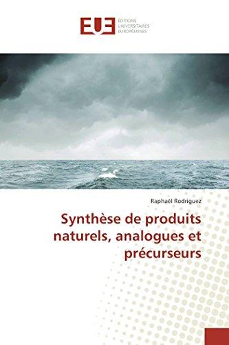 Synthèse de produits naturels, analogues et précurseurs par Raphaël Rodriguez