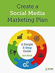 Create a Social Media Marketing Plan: A Simple 5-Step Guide