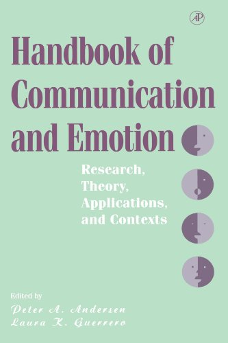 Handbook of Communication and Emotion: Research, Theory, Applications, and Contexts