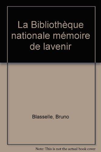 """<a href=""""/node/66"""">Bibliothèque nationale : mémoire de l'avenir.</a>"""