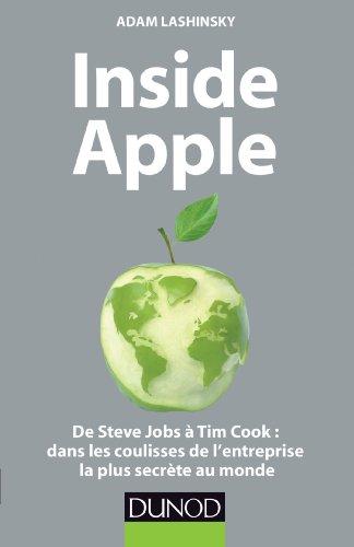 Inside Apple : De Steve Jobs à Tim Cook : dans les coulisses de l'entreprise la plus secrète au monde (Hors Collection) par Adam Lashinsky