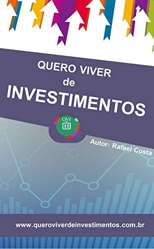 Quero Viver de Investimentos (Portuguese Edition)