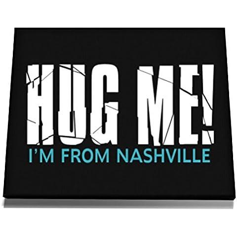 Teeburon HUG ME, I'M FROM Nashville Tela muro arte 12 x 8 Inch