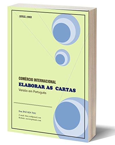 COMÉRCIO INTERNACIONAL: ELABORAR  AS  CARTAS (Portuguese Edition) por BAO HOA THAI