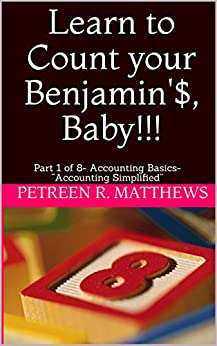 """Descargar Learn to Count your Benjamin'$, Baby!!!: Part 1 of 8- Accounting Basics- """"Accounting Simplified"""" PDF Gratis"""