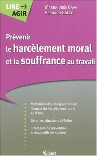 Prévenir le harcèlement moral et la souffrance au travail par Marie-José Gava