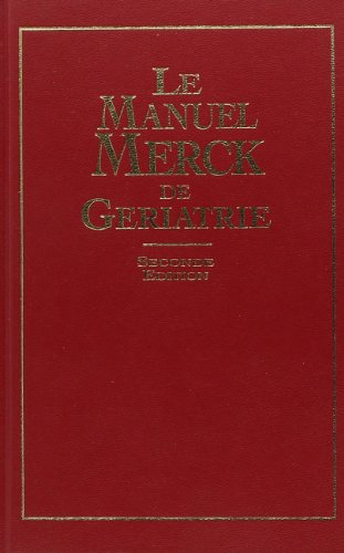 Le Manuel Merck de gériatrie, seconde édition par Merck