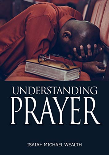 Understanding Prayer (English Edition)